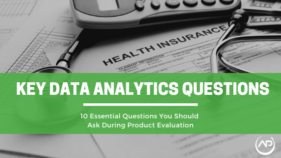 Top 10 Key Data Analytics Questions You Should Ask During Product Evaluation – Part 1